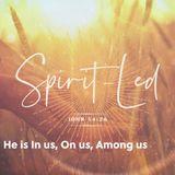 Spirit Led: In Us On Us & Among Us