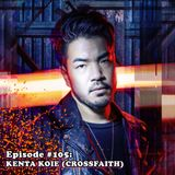 Episode #105: Kenta Koie - Singer/Lyricist for Japanese Metalcore Band 'Crossfaith'