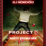 Dj KoKooo - Project X Party (Promo Mix)
