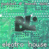 Electro House @ Podcast March 2015