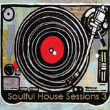 Soulful House Sessions 3