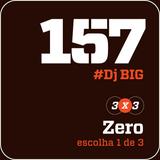HORA H 157 - #Dj BIG #1