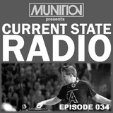 Current State Radio 034 with DJ Munition