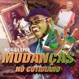 RC | S01 EP06 | MUDANÇAS NO COTIDIANO