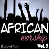 AfricanWorshipMix[Vol.7,Part2]