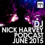 DJ Nick Harvey - Podcast June 2015