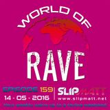 Slipmatt - World Of Rave #159