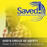 SAVED! GOD'S CIRCLE OF SAFETY (Week 3)