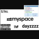 DJ Trill - MySpace Dayzzzz
