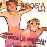 BROEIA.prt1 by DJ Shug La Sheedah