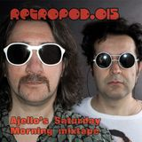 RETROPOD015 - Ajello's Saturday Morning mixtape (Apr 2013)