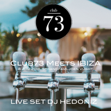 Club73 Meets Ibiza 2018 - Set DJ Hedoniz