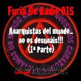 FdR 015 Anarquistas del mundo... no os desunáis!!! (1ª Parte)