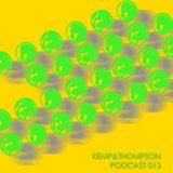 Kemp&Thompson Podcast 013