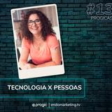 #13 Progicast - Pessoas x Tecnologia com Vania Ferrari