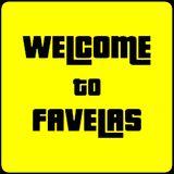 Welcome To Favelas - Sabato 16 Marzo 2019