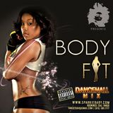 ZJ SPARKS presents BODY FIT (Xxplicit Dancehall - 2013)