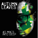 "Allen Brice - Autumn Leaves"" (40 min´s into Deep)"
