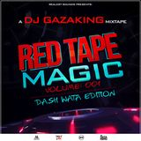 THE REDTAPE MAGIC VOL 1 (DASHWATAEDITION) - DJ GAZAKING THA ILLEST(VIDEOMIX)