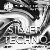 Midnight Express Mastermix [Episode 11] SILVER TECHNO