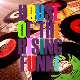 House of the Rising Funk! (Funk / Latin  Funk / Afro Funk / Soul /  Rare Grooves )