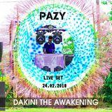 PAZY - DAKINI THE AWAKENING (LIVE SET 24.02.2018)