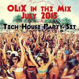 OLiX in the Mix july 2015 - Tech House Party Set