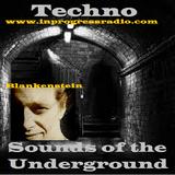 Blankenstein @ Techno Sounds Of The Underground #009 - in Progress Radio