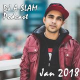 Top Trax & Rmx's - Jan 2018 - Mixed by DJ A-SLAM #DivinityDJs