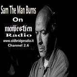 Sam The Man Burns on WMONIE Moniestien Radio.