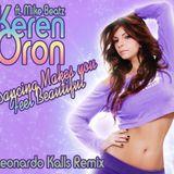 Keren Oron ft. Mike Beatz- Dancing Makes you Feel Beautiful ( Leonardo Kalls Remix )