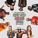 The Robin Banks SAY NO MORE FAM ade mixtape