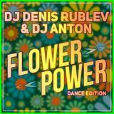 DJ DENIS RUBLEV & DJ ANTON - FLOWER POWER (DANCE)