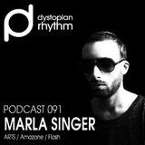 Dystopian Rhythm Podcast 091 - Marla Singer