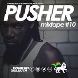 #PUSHERTAPE VOL.10 hosted By DONKAD SELECTA