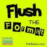 Flush The Format Mix: Kidd Kraddick Morning Show