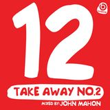 12 Takeaway No. 2, mixed by John Mahon