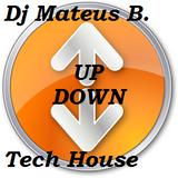 Dj mateus Borges-UpDown-Tech House Abril 2013