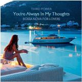 """BOSSA NOVA CLASSICS - """"You're Always In My Thoughts"""" (Bossa Nova for Lovers)"""