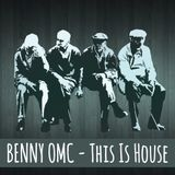 Benny OMC - This Is House