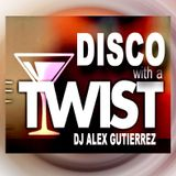 Disco with a Twist DJ Alex Gutierrez