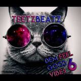 Dem Feel Good Vibes Vol 6
