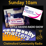 Little Havens Radio Show - @HavensHospices - 10/05/15 - Chelmsford Community Radio