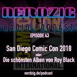 NerdzigRadio 43: San Diego Comic Con 2018 oder: die schönsten Alben von Roy Black