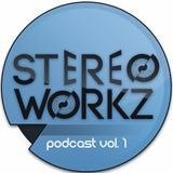Stereo Workz Podcast vol.1 Mixed By Danny Slim