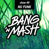 Bang 'n Mash NU-FUNK Ramp Shows #9 2012