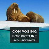 Composing for Picture SE7E03 - Underwater