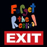 Forget The Restival - @ EXIT