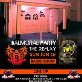 Balmoral Replay Party DJ C.ced Rind Radio 18/06/2017