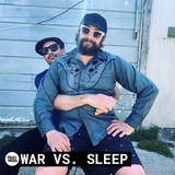 War Vs Sleep   General Repairing (June 30, 2019)